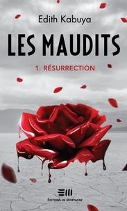 Edith Kabuya - Les Maudits  : Les maudits - Résurrection.