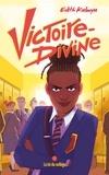 Edith Kabuya - Victoire-Divine - Tome 1 - La loi du collège.