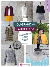 Edith Lapôtre - Du grand 44 au petit 56 - La couture selon Edith.