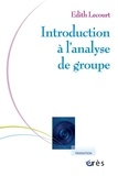 Edith Lecourt - Introduction à l'analyse de groupe - Rencontre psychanalytique de l'individuel et du social.