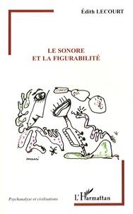 Edith Lecourt - Le sonore et la figurabilité.