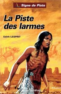 Edith Lesprit - La piste des larmes.