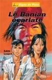Edith Lesprit - Le Banian écarlate.