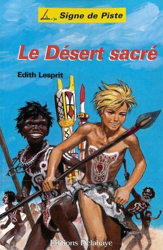 Edith Lesprit - Le désert sacré.
