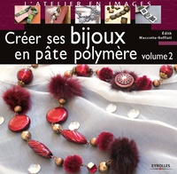 Edith Maccotta-Soffiati - Créer ses bijoux en pâte polymère - Tome 2.