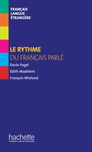 Edith Madeleni et Dario Pagel - Collection F HS - Le rythme du français parlé (ebook).