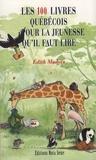 Edith Madore - Les 100 livres québécois pour la jeunesse qu'il faut lire.