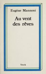 Edith Mannoni - Au vent des rêves.