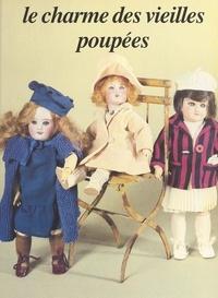 Edith Mannoni et Philippe Dupuis - Le charme des vieilles poupées.