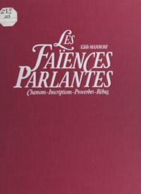Edith Mannoni et Philippe Dupuis - Les faïences parlantes - Chansons, inscriptions, proverbes, rébus.