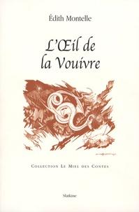 Edith Montelle - L'Oeil de la Vouivre.
