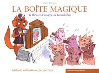 Edith Montelle - La boîte magique - Le théâtre d'images ou kamishibaï : histoire, utilisations, perspectives.