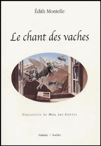 Edith Montelle - Le chant des vaches.