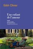 Edith Olivier - Une enfant de l'amour.