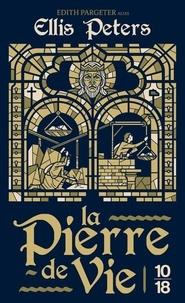 Edith Pargeter - La pierre de vie.