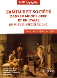 Edith Parmentier et Jean-Pierre Guilhembet - Famille et société dans le monde grec et en Italie du Ve au IIe siècle avant J-C - Cours et sujets corrigés.