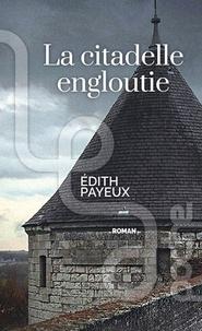 Edith Payeux - La citadelle engloutie.