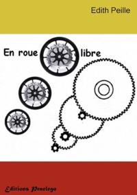 Edith Peille - En roue libre.
