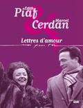 Edith Piaf et Marcel Cerdan - Lettres d'amour - Moi pour toi.