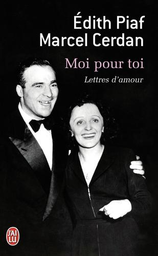 Edith Piaf et Marcel Cerdan - Moi pour toi - Lettres d'amour.