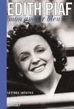 Edith Piaf - Mon amour bleu - Lettres inédites.