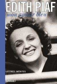 Mon amour bleu- Lettres inédites - Edith Piaf |