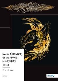 Edith Poirier - Daisy Chamber et la plume meurtrière - Tome 1.