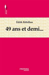 Edith Rebillon - 49 ans et demi....