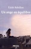 Edith Rebillon - Un ange en équilibre.