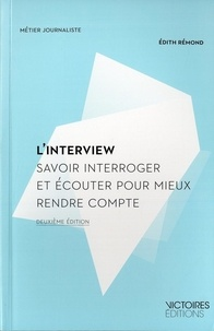 Edith Rémond - L'interview - Savoir interroger et écouter pour mieux rendre compte.