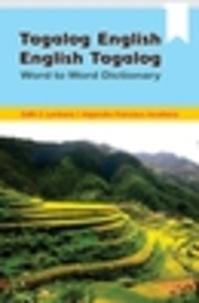 Edith S. Lumbera and Alejandro Francisco Arcellana - Tagalog / English - English / Tagalog Word to Word Dictionary - Edith S. Lumbera and Alejandro Francisco Arcellana.