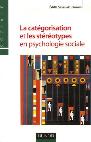 Edith Sales-Wuillemin - La catégorisation et les stéréotypes en psychologie sociale.