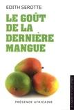Edith Serotte - Le goût de la dernière mangue.