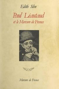 Edith Silve - Paul Léautaud et le Mercure de France - Chronique publique et privée, 1914-1941.