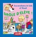 Edith Soonckindt et Mathieu Couplet - Drôle d'élève ! - Un petit livre pour enfants.
