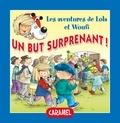 Edith Soonckindt et Mathieu Couplet - Un but surprenant ! - Un petit livre pour enfants.