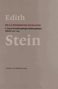 Edith Stein - De la personne humaine - Tome 1, Cours d'anthropologie philosophique (Münster 1932-1933).