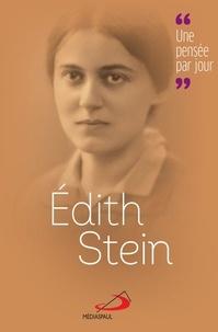 Edith Stein et Michel Dupuis - Edith Stein - Une pensée par jour.