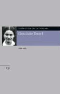 Edith Stein - Gesamtausgabe. Geistliche Texte I - Bearbeitet von Sophie Binggeli.