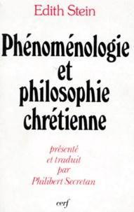 Edith Stein - Phénoménologie et philosophie chrétienne.