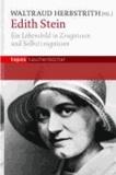 Edith Stein - Ein Lebensbild in Zeugnissen und Selbstzeugnissen.