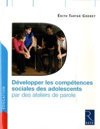 Edith Tartar Goddet - Développer les compétences sociales des adolescents par des ateliers de parole.