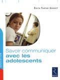 Edith Tartar Goddet - Savoir communiquer avec les adolescents.