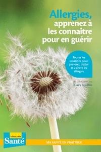 Edith Tavignot et Claire Reuillon - Allergies, appprenez à les connaître pour en guérir.