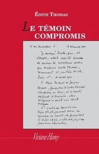 Edith Thomas - Le témoin compromis.
