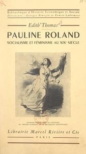Edith Thomas et Georges Bourgin - Pauline Roland, socialisme et féminisme au XIXe siècle.