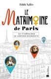 Edith Vallée - Le Matrimoine de Paris - 20 itinéraires, 20 arrondissements.