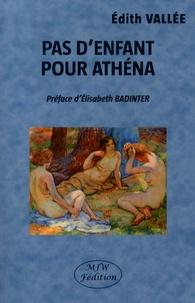 Edith Vallée - Pas d'enfant pour Athéna.
