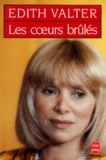 Edith Valter - Les coeurs brûlés.
