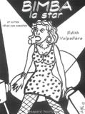 Edith Volpelière - Bimba la star - Et autres rêves pas possibles.